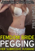 Femdom Bride Pegging Her Submissive Husband by Scarlett Steele