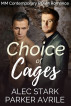 Choice of Cages: MM Contemporary BDSM Romance by Parker Avrile & Alec Stark