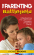 The Parenting Battlefield by Yvonne Brooks