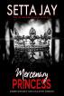 Mercenary Princess by Setta Jay