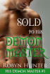 Sold to his Demon Master by Robyn Hunter