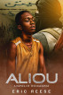 Aliou: A Novel of the Backway by Eric Reese
