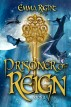 Prisoner of Reign. Young Adult/ Middle Grade Adventure Fantasy (Reign Fantasy, Book 2) by Emma Right