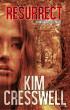 Resurrect (A Whitney Steel Novel - Book Three) by Kim Cresswell