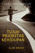 Tujuh Prioritas Kehidupan by Alan Drake