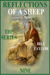 Reflections Of A Sheep - The Series - Book Nine by Bill Taylor