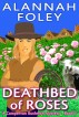 Deathbed of Roses by Alannah Foley