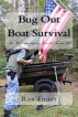 Bug Out Boat Survival by Ron Foster