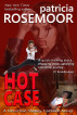 Hot Case: A Detective Shelley Caldwell Novel by Patricia Rosemoor