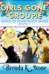 Girls Gone Groupie by Brenda K Stone