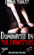 Dominated by the Gangster by Emma Thrust
