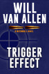 Trigger Effect (A McConnell Novel, Book 2) by Will Van Allen