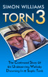 TORN 3: The Continued Story of an Undeserving Wallaby Drowning in a Septic Tank by Simon Williams