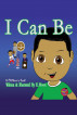 I Can Be by E Moore