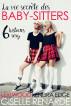 La vie secrète des baby-sitters : six histoires sexy by Giselle Renarde