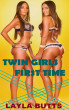 Twin Girls First Time by Layla Butts