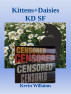 Kittens+Daisies: KD-SF by Kevin Williams