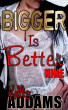 Bigger Is Better - 9 by Kelly Addams