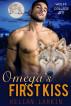 Omega's First Kiss (Wolff College Omegas Book #1) by kellanlarkin