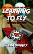 Learning To Fly (Preview Edition) by Dana Burkey