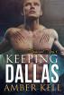 Keeping Dallas by Amber Kell