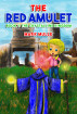 The Red Amulet, Book 1: The Crystalline Kingdom by Mark Mulle