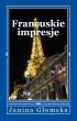 Francuskie impresje by Janina Glomska