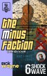 The Minus Faction - Episode Six: Shockwave by Rick Wayne