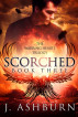 Scorched by J. Ashburn