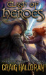 Clash of Heroes: Book 1 by Craig Halloran