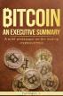 Bitcoin, an executive summary by JonPullinger