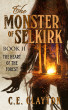 The Monster Of Selkirk Book II:  The Heart Of The Forest by C.E. Clayton
