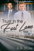 Trust in the Fast Lane by A. R. Moler