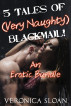 5 Tales of (Very Naughty) Blackmail! by Veronica Sloan