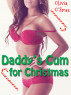 Daddy's Cum for Christmas by Olivia O'Smee