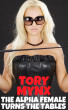 The Alpha Female Turns The Tables by Tory Mynx