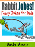Rabbit Jokes: Funny Jokes for Kids by Uncle Amon