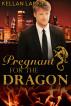 Pregnant for the Dragon (Dragons of Lake City #3) by kellanlarkin