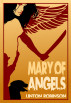 Mary of Angels by Linton Robinson