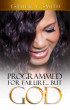 Programmed for Failure… But God by Esther V. Smith