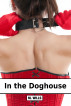 In the Doghouse by M Wills