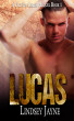 Lucas - A Faction Series Prequel Book 1 by Lindsey Jayne