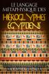Le Langage Métaphysique des Hiéroglyphes Égyptiens by Moustafa Gadalla