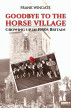 Goodbye to the Horse Village by Frank Wingate