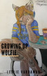 Growing Up Wolfie by Leslie Vardaman