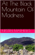 At the Black Mountain of Madness by Kirsten Mathews