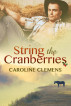 String the Cranberries by Caroline Clemens