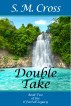 Double Take by SM Cross