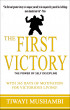 The First Victory - The Power of Self-Discipline by Tiwayi Mushambi