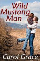 Carol Grace - Wild Mustang Man
